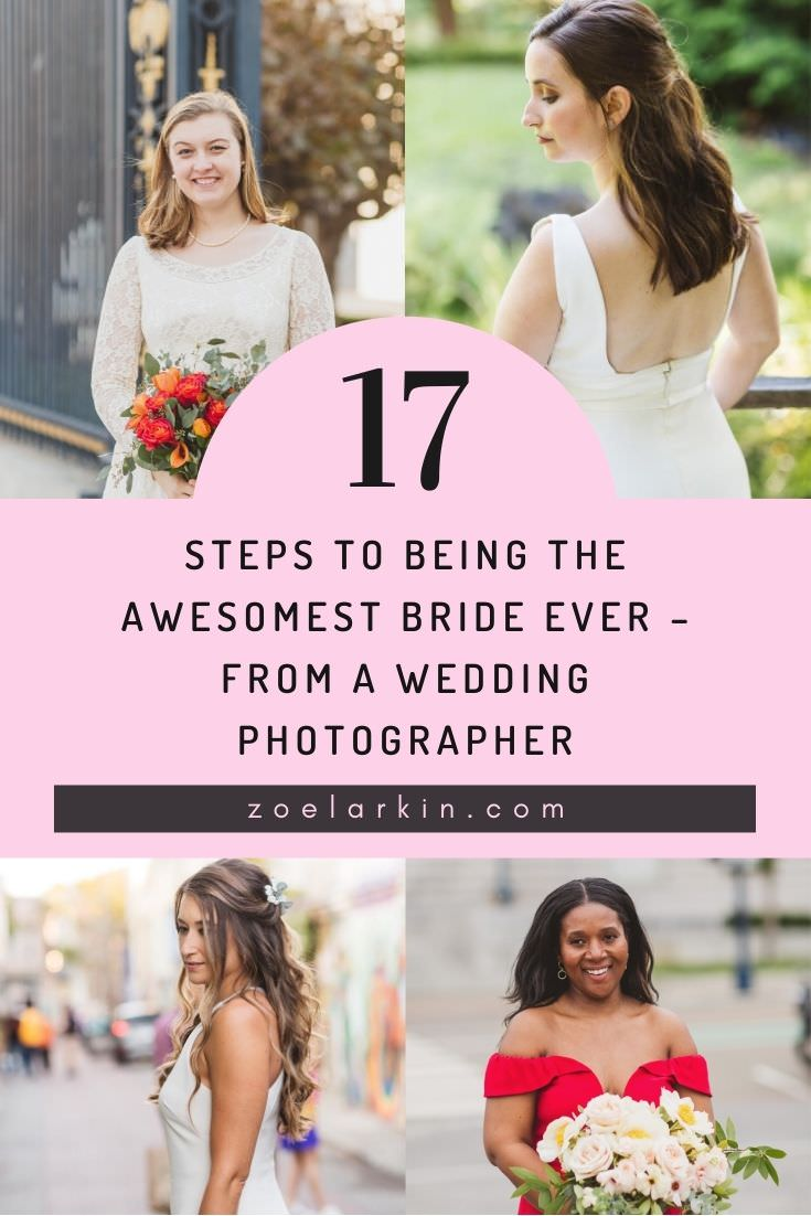 Follow these 17 steps and you'll make your wedding photographer very happy, and that means the best possible photos from your joyous day. I've often been asked by brides what they can do to help me feel comfortable, relaxed and creative on their wedding day. So I came up with these 17 actionable steps that any bride can take to go the extra mile for her wedding photographer! Because you only get one shot at your wedding and getting awesome photos.  #weddings #weddingphotography | zoelarkin.com