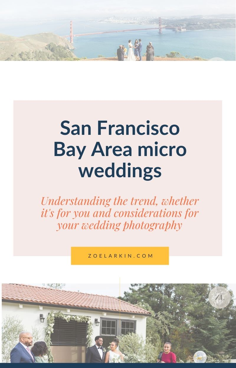 The trend towards micro weddings has been growing since at least 2017 - and shows no signs of stopping especially amid an uncertain wedding world.  A shorter, intentional micro wedding allows you to be truly present with just a small handful of guests.  You can choose exactly what you want out of your wedding day when you choose a micro wedding. Learn more about micro weddings from an experienced San Francisco Bay Area wedding photographer, shooting intimate weddings since 2016 | zoelarkin.com