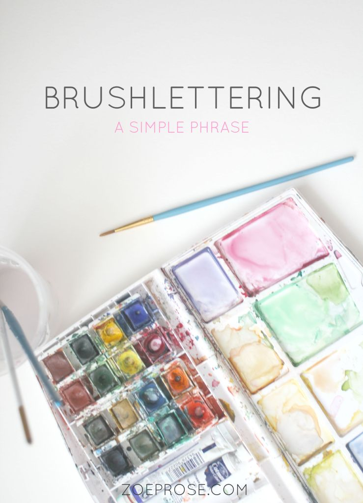 How to brushletter a simple phrase | Zoeprose blog tutorial