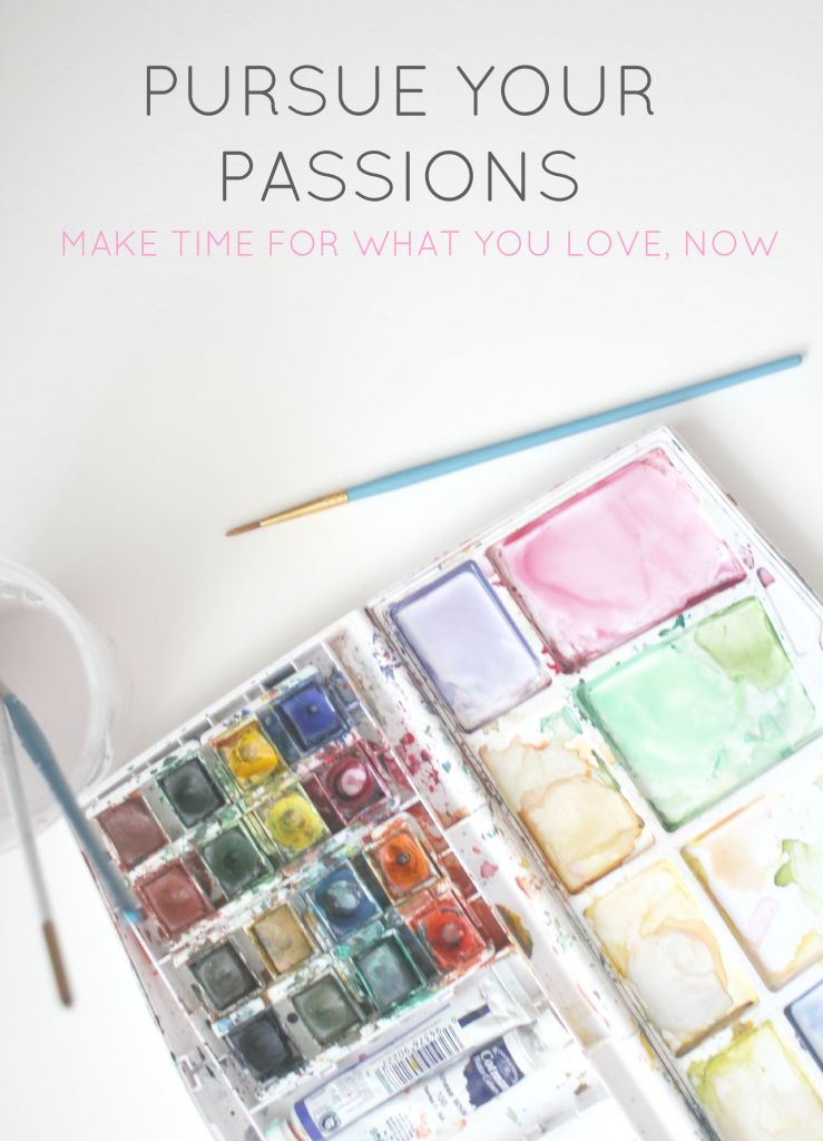 Pursue your passions- make time for what you love, now. Do you find that your days are filled up those essential, day to day tasks, leaving you with a list of things you would love to do a mile long? If you want to make more time for your passions and interests, click through for some tips from someone who has been there!
