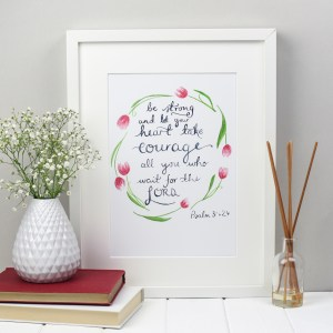 Psalm 31 be strong and let your heart take courage art print