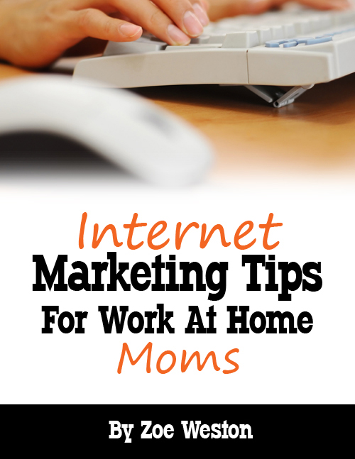 Internet Marketing Tips for Work at Home Moms