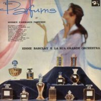 Eddie Barclay - Parfums (1963)