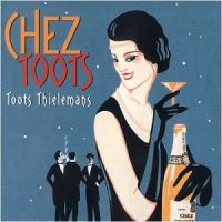 Toots Thielemans - Chez Toots (1998)