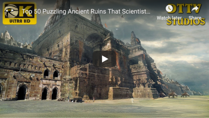 Top 50 Puzzling Ancient Ruins Science Cant Explain