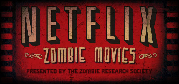 NETFLIX ZOMBIE MOVIES UPDATED: APRIL 9th, 2017