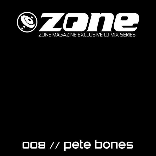 ZONE-DJ-MIX-Pete_bones_www.zone-magazine.com