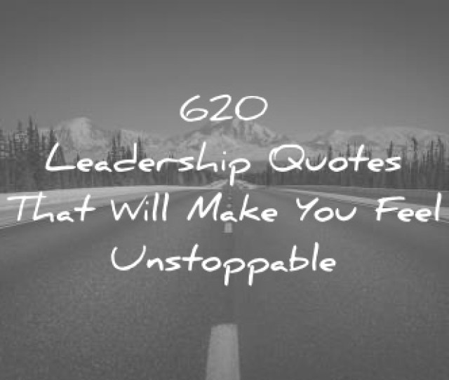 Leadership Quotes That Will Make You Feel Unstoppable Jpg
