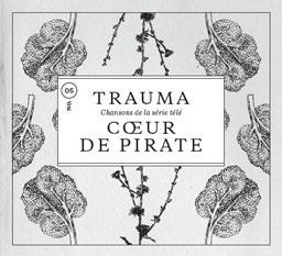 Coeur de pirate - Trauma