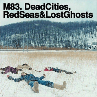 M83 - Deadcities, redseas & lost ghost