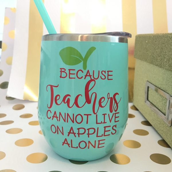 because teachers cannot live on apples alone stainless wine tumbler mint by zoo&roo