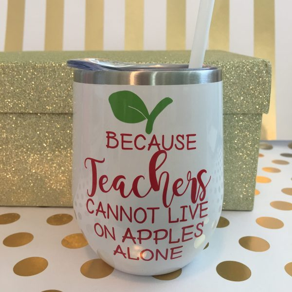 because teachers cannot live on apples alone stainless wine tumbler white by zoo&roo