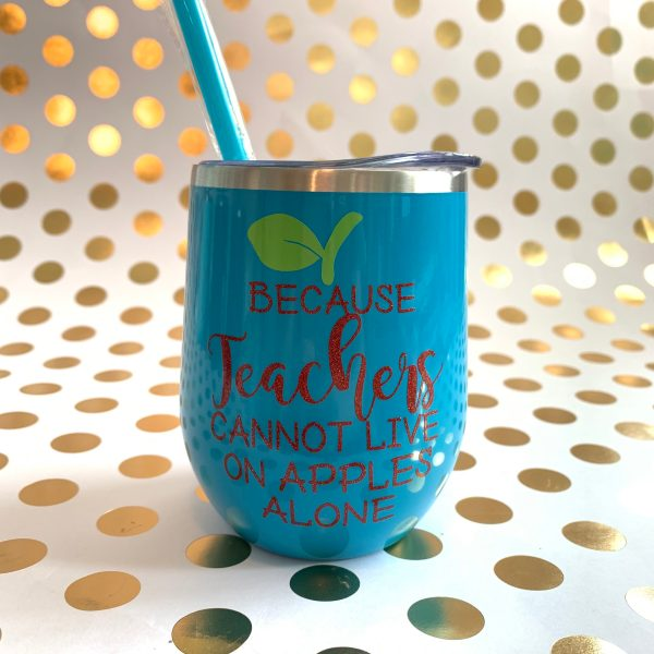 because teachers cannot live on apples alone aqua stainless wine tumbler