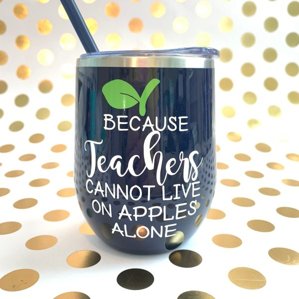 because teachers cannot live on apples alone navy with white