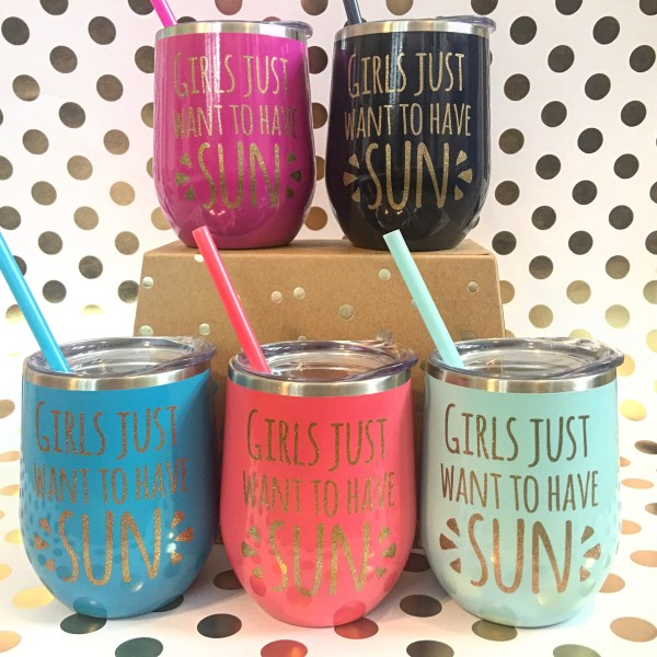 girls just want to have sun stainless wine tumblers