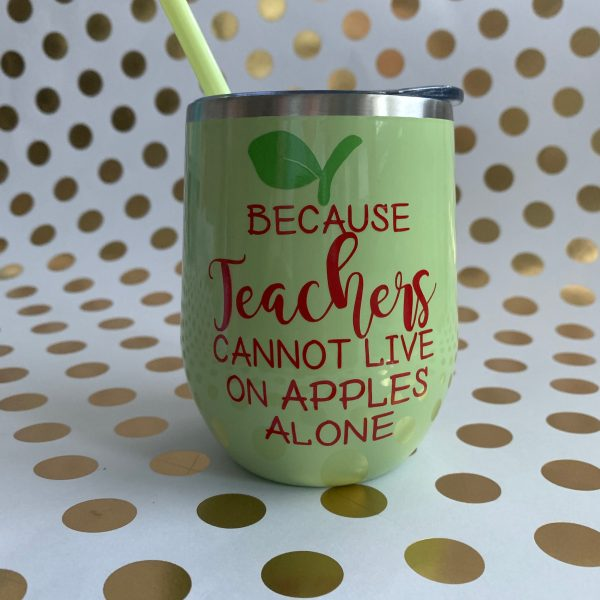 teachers cannot live on apples alone stainless wine tumbler in matcha green by zoo&roo