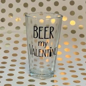 Beer My Valentine pint glass
