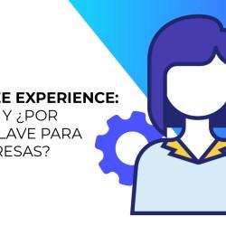 Employee experience que es y por que es clave para las empresas