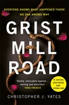 #BookReview of Grist Mill Road by Christopher Yates @CJ_Yates @headlinepg #GristMillRoad #NetGalley