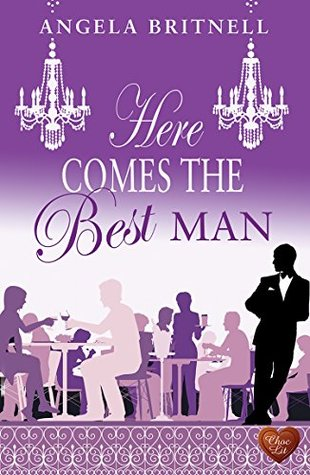 #BookReview of Here comes the best man by Angela Britnell @angelabritnell @ChocLituk #HereComesTheBestMan #NetGalley