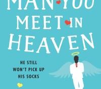 #BookReview of The man you meet in heaven by Debbie Viggiano @DebbieViggiano @nholten40 @bookouture