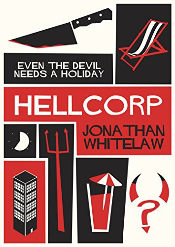 #BookReview – HellCorp by Jonathan Whitelaw @JDWhitelaw13 @Urbanebooks #LoveBooksGroupTours #HellCorp