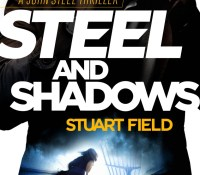 #BookReview of Steel and Shadows by Stuart Field @stuartfield14 @crimescenebooks @annecater #Randomthingtours #Steelandshadows