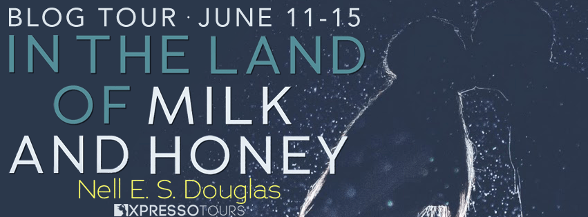 #BookReview of In the Land of Milk and Honey by Nell ES Douglas @nellesdouglas @xpressotours