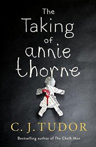 #BookReview of The taking of Annie Thorne by CJ Tudor @cjtudor @JennyPlatt90