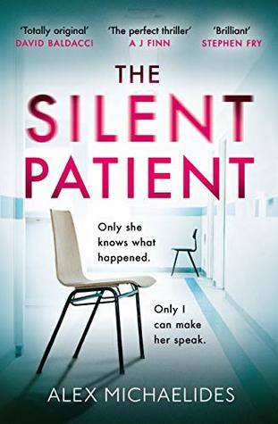 #BookReview of The Silent Patient by Alex Michaelides @AlexMichaelides ‏ @Tr4cyF3nt0n @orionbooks #TheSilentPatient #Breakthesilence