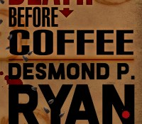 #Bookreview of Death Before Coffee byDesmond P. Ryan @RealDesmondRyan @ChellesBookRevi @bakerpromo