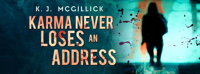 #BookReview of Karma Never Loses an Address by K.J. McGillick @KJMcGillickAuth @rararseources #LiesandMisdirections