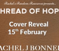 #CoverReveal of Thread of Hope by Rachel J Bonner @racheljbonner1 @rararesources @oliverpengilley #ChoicesandConsequences