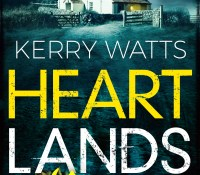 #BookReview of Heartlands by Kerry Watts @Denmanisfab @bookouture @nholten40 #booksontour #netgalley #heartlands