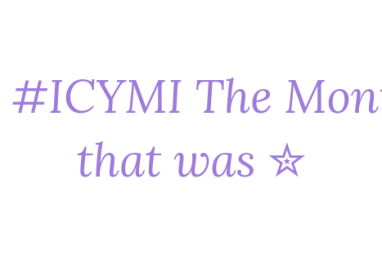 #ICYMI The Month That Was…May