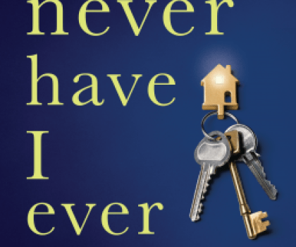 #BookReview of Never Have I Ever by Joshilyn Jackson @joshilynjackson @BloomsburyBooks @BloomsburyRaven #NeverHaveIever #NetGalley