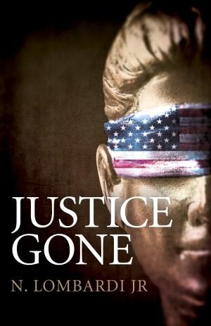 #BookReview of Justice Gone by N.Lombardi Jr #JusticeGone #NLombardiJr @damppebbles @Nichola14282741 @DamppebblesBTs #damppebblesblogtours