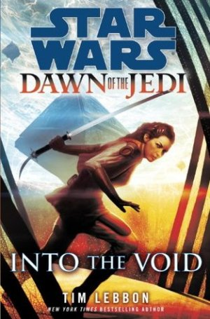 Star Wars Dawn of the Jedi: Into The Void by Tim Lebbon @timlebbon #LucasBooks #Review