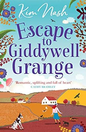 Escape to Giddywell Grange by Kim Nash @kimthebookworm @herabooks #BookReview #AuthorTakeOver #EscapeToGiddywellGrange #NetGalley