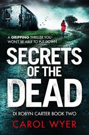 Secrets of the Dead by Carol Wyer @carolewyer @bookouture #BookReview #Book2 #DIRobynCarter #AuthorTakeOver