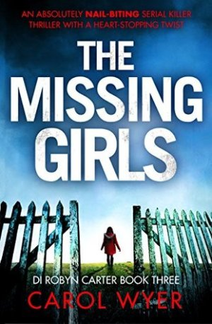The Missing Girls by Carol Wyer @CarolEWyer @Bookouture #BookReview #Book3 #DIRobynCarter #AuthorTakeOver