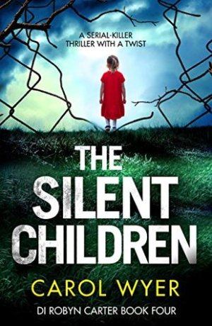 The Silent Children by Carol Wyer @carolewyer @bookouture #BookReview #Book4 #DIRobynCarter #AuthorTakeOver