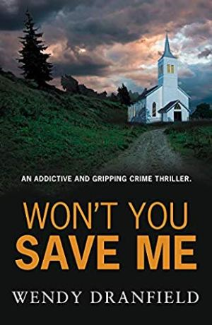 Won't You Save Me by Wendy Dranfield @WendyDranfield @RubyFiction #BookReview  #PublicationDay #DeanMatheson #AuthorTakeOver