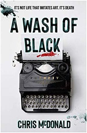 A Wash of Black by Chris McDonald @cmacwritescrime @RedDogTweets   #BookReview #DIErikaPiper #Giveaway #BlogTour