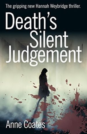 Excerpt Time! Death's Silent Judgement by Anne Coates @Anne_Coates1 #Excerpt #AuthorTakeOver