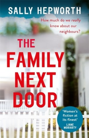 The Family Next Door by Sally Hepworth @SallyHepworth   @HodderBooks @NetGalley #BookReview #NetGalley
