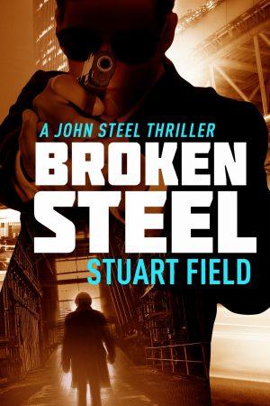 Broken Steel By Stuart Field @StuartField14 @NextChapterPB @Damppebbles #BookReview #JohnSteel #Damppebblesblogtours #BlogTour