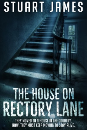 The House on Rectory Lane by Stuart James @StuartJames73 @BOTBSPublicity @bloodhoundbook #BookReview #BlogTour