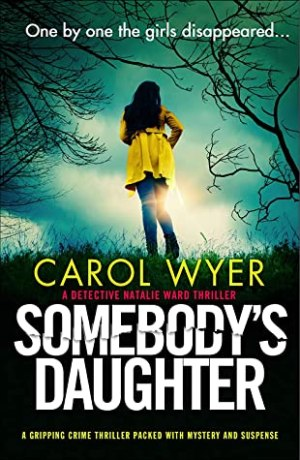 Somebody's Daughter by Carol Wyer @CarolEWyer  @bookouture #BookReview #Book7 #DetectiveNatalieWard #Book625 #NetGalleyCountdown