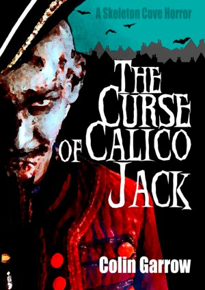 The Curse of Calico Jack by Colin Garrow @colingarrow @damppebbles #damppebblesblogtours #BookReview #BlogTour